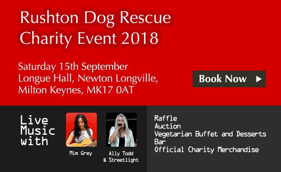 Rushton Dog Rescue Charity Event 2018 - Saturday 15th September Longue Hall, Newton Longville, Milton Keynes, MK17 0AT